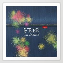 Denim Jeans - Free To Create Art Print