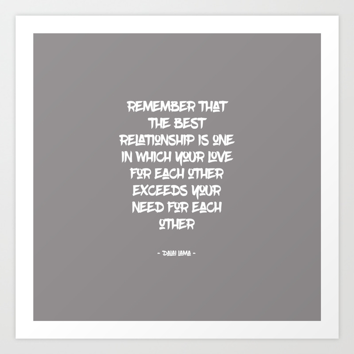 The Best Relationship Dalai Lama Quote Art Print