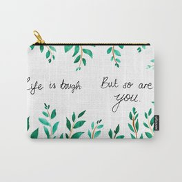 You are tough Carry-All Pouch