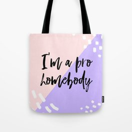 I'm a pro homebody - Purple and soft peach - abstract - typography Tote Bag