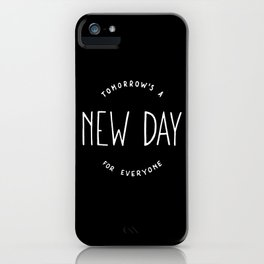 Tomorrow's a new day for everyone #2 iPhone Case