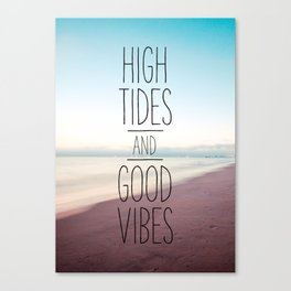 High Tides and Good Vibes Canvas Print