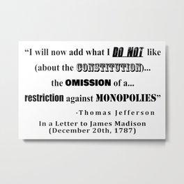 Restriction on Monopolies Thomas Jefferson Quote Metal Print