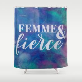 Femme & Fierce Shower Curtain