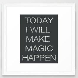 Today I Will Make Magic Happen Framed Art Print