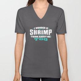 I Wonder If Shrimp Think About Me Too Food lover Unisex V-Neck