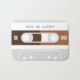Was He Slow? Bath Mat