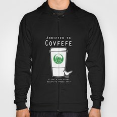 Addicted to Covfefe Hoody