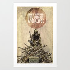 How I Survived The Zombie Apocalypse Art Print