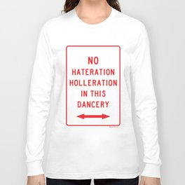 No Hateration Holleration In This Dancery / Mary J. Blige Street Sign Long Sleeve T-shirt