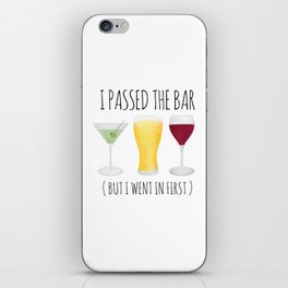 I Passed The Bar (But I Went In First) iPhone Skin