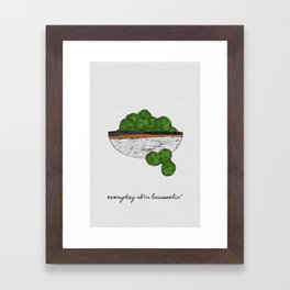 Everyday I'm Brusselin', Funny Art Framed Art Print