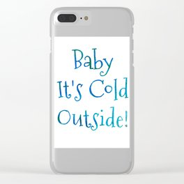 Baby It's Cold Outside Art Print Clear iPhone Case