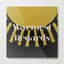 Warmest Regards in Black and Gold Metal Print