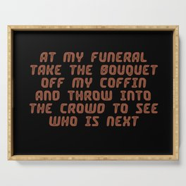 Funny sarcastic funeral humor quotes vintage style illustration Serving Tray