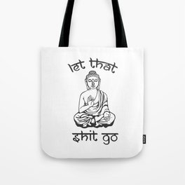 Let That Shit Go - Buddha in Sanskrit Tote Bag