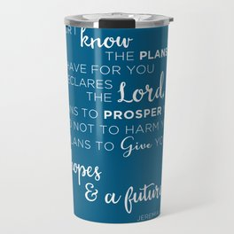 For I know the plans I have for you Travel Mug