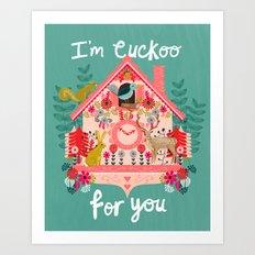 I'm Cuckoo For You - Valentines Cuckoo Clock  Art Print