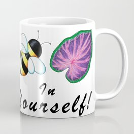 Bee-leaf (believe) in yourself Coffee Mug
