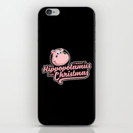 I want a hippopotamus for Christmas iPhone Skin