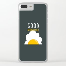 Good morning poster Clear iPhone Case