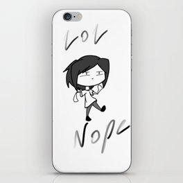 Lol Nope iPhone Skin
