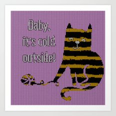 Baby its cold out there knitted Winter Cat Art Print