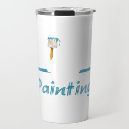 King of Painting Paint Contractor Artist T-Shirt Travel Mug