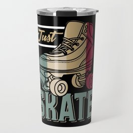 Just Skate | Retro Roller Skating Travel Mug