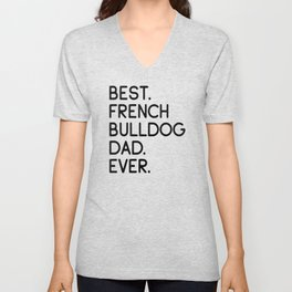 Best French Bulldog Dad Ever Dog Owner Gift Unisex V-Neck