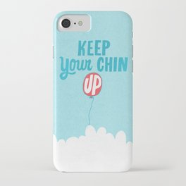 Keep Your Chin Up iPhone Case