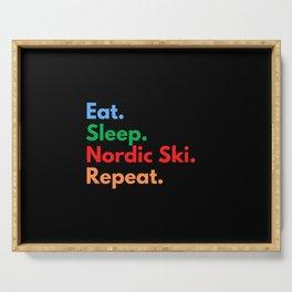 Eat. Sleep. Nordic Ski. Repeat. Serving Tray