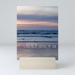Beach Glow Soothes Soul Mini Art Print