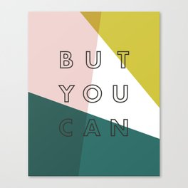 You Might Not Think So Canvas Print