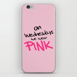 On Wednesdays We Wear Pink, Funny, Quote iPhone Skin