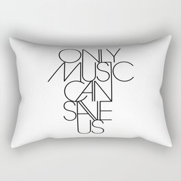 Only Music Can Save Us Rectangular Pillow