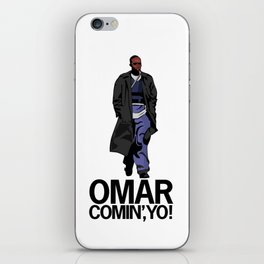 Omar Comin' Yo iPhone Skin