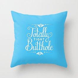 Tight Butthole Throw Pillow