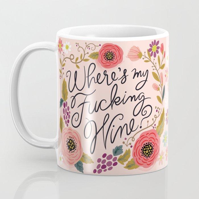 Pretty Swe*ry: Where's My F-ing Wine? Coffee Mug