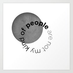 people are not my kind of Art Print