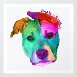 Love is a pit bull Art Print