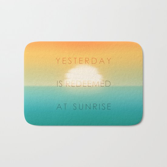 Yesterday is redeemed at sunrise Bath Mat