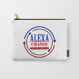 Alexa Change The President Carry-All Pouch