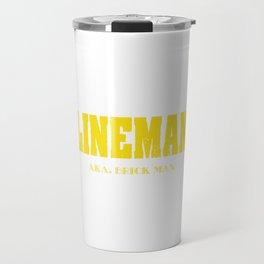 "A Simple Football Tee For Footballers Saying ""Lineman A.k.a. Brick Man"" T-shirt Design Goal Strike Travel Mug"