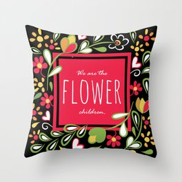 We are the Flower Children Throw Pillow