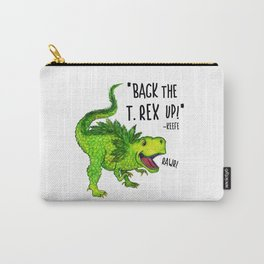 Back the T. Rex up! Carry-All Pouch