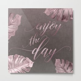 Enjoy The Day Glamour Calligraphy Metal Print
