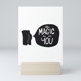The magic is in you Mini Art Print
