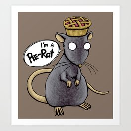 Pie-Rat Art Print