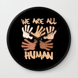 We Are All Humans Black Or White Design Wall Clock